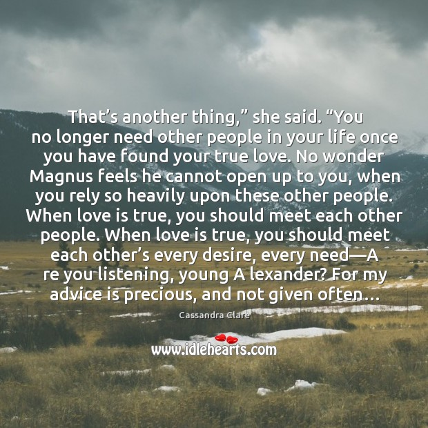 """That's another thing,"""" she said. """"You no longer need other people Image"""