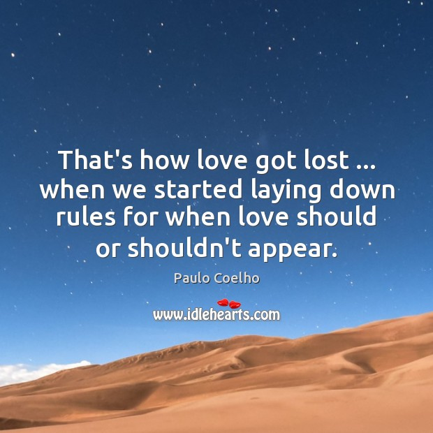 Image, That's how love got lost … when we started laying down rules for