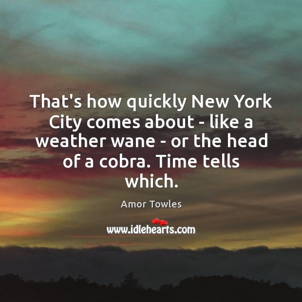Image, That's how quickly New York City comes about – like a weather