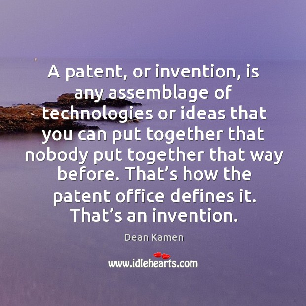 That's how the patent office defines it. That's an invention. Image