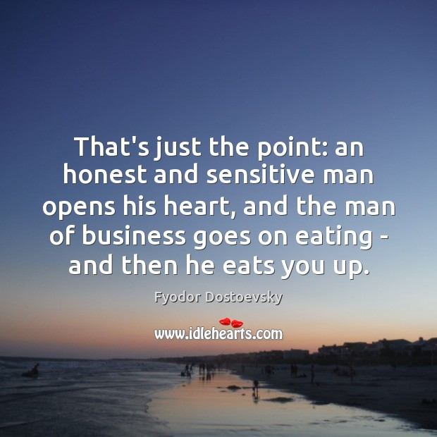 That's just the point: an honest and sensitive man opens his heart, Image