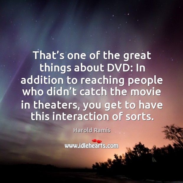 That's one of the great things about dvd: in addition to reaching people Image