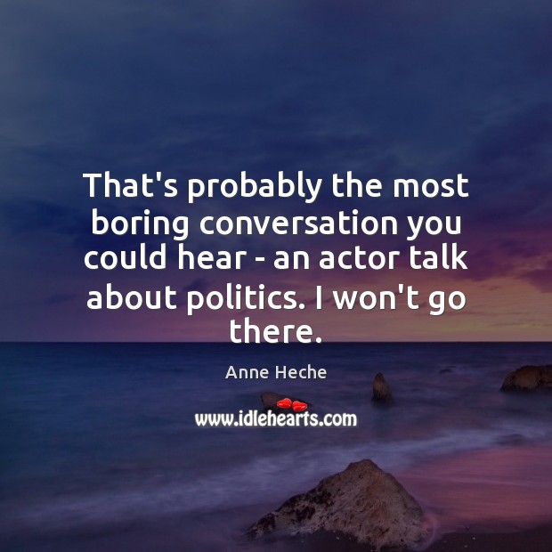 Image, That's probably the most boring conversation you could hear – an actor