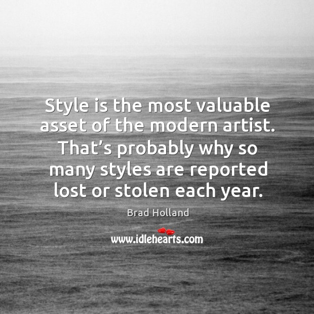 Image, That's probably why so many styles are reported lost or stolen each year.