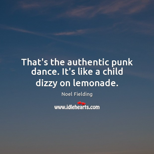 Picture Quote by Noel Fielding