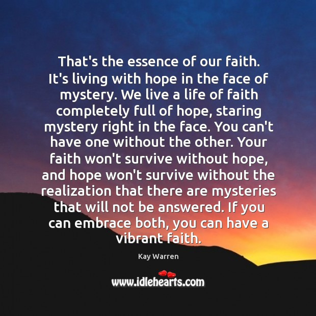 That's the essence of our faith. It's living with hope in the Image