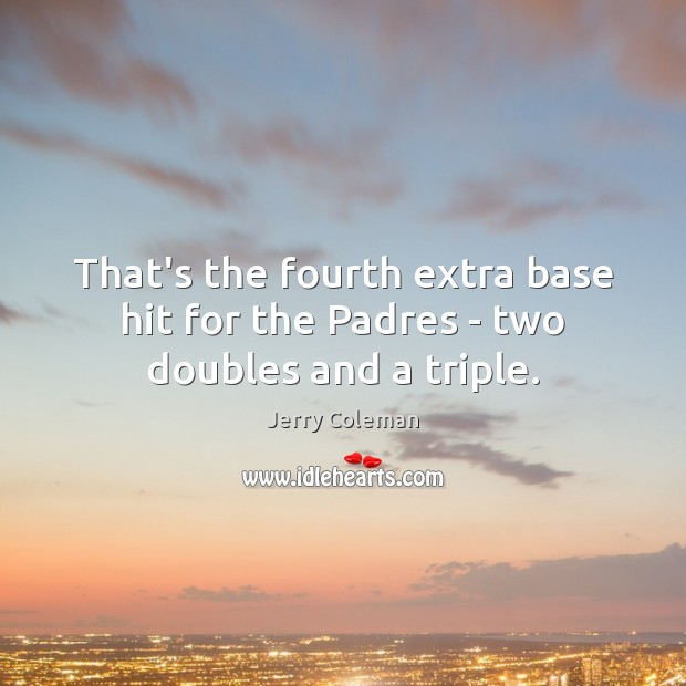 That's the fourth extra base hit for the Padres – two doubles and a triple. Image