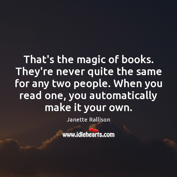 Image, That's the magic of books. They're never quite the same for any