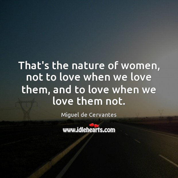 That's the nature of women, not to love when we love them, Image
