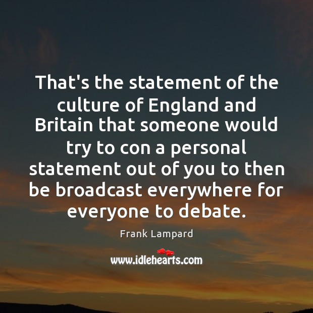 That's the statement of the culture of England and Britain that someone Image
