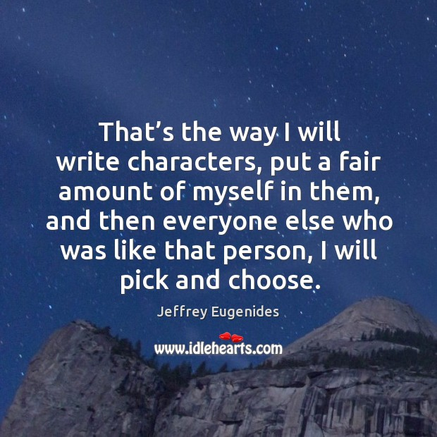 Image, That's the way I will write characters, put a fair amount of myself in them