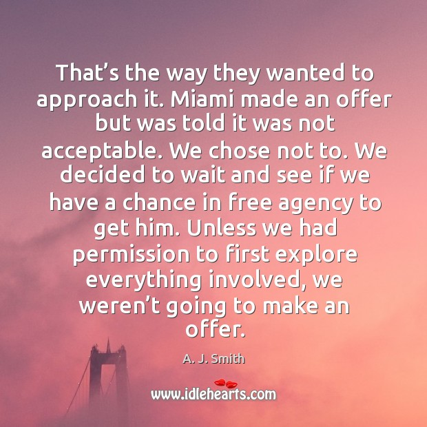 That's the way they wanted to approach it. Miami made an offer but was told it was not acceptable. Image