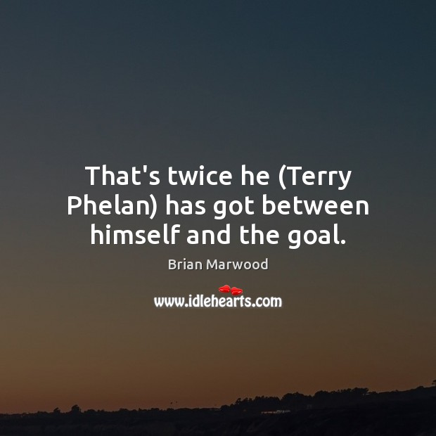Image, That's twice he (Terry Phelan) has got between himself and the goal.