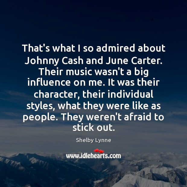 That's what I so admired about Johnny Cash and June Carter. Their Image