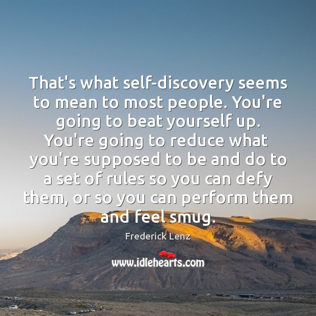 Image, That's what self-discovery seems to mean to most people. You're going to