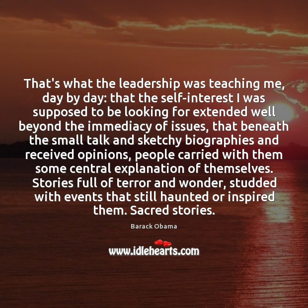 That's what the leadership was teaching me, day by day: that the Image