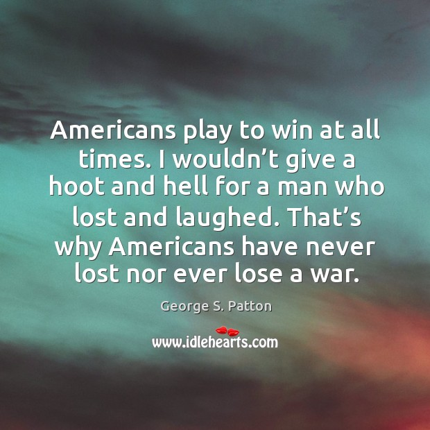 Image, That's why americans have never lost nor ever lose a war.