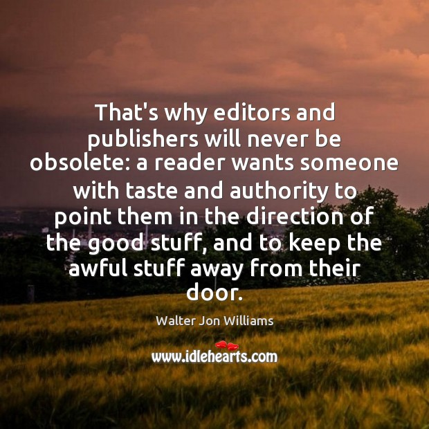 That's why editors and publishers will never be obsolete: a reader wants Image
