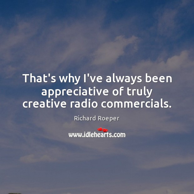 Image, That's why I've always been appreciative of truly creative radio commercials.