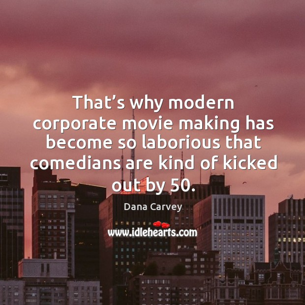 That's why modern corporate movie making has become so laborious that comedians Image