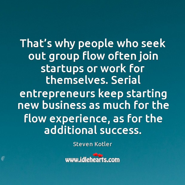That's why people who seek out group flow often join startups Image