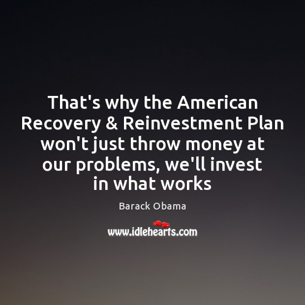 Image, That's why the American Recovery & Reinvestment Plan won't just throw money at