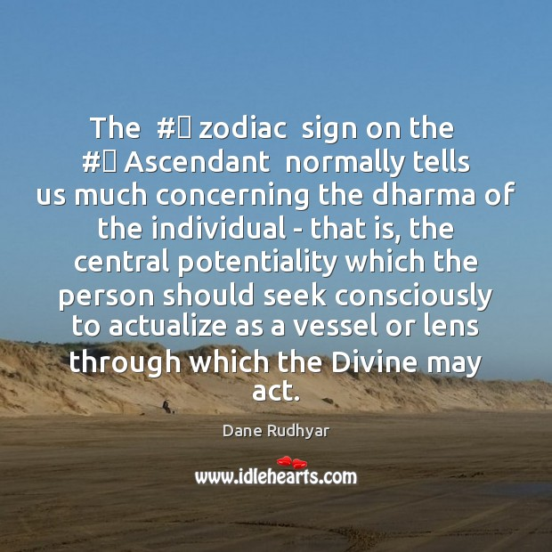 Image, The  # zodiac  sign on the  # Ascendant  normally tells us much concerning the