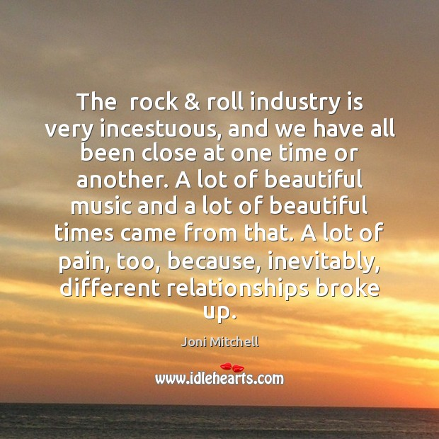 Image, The  rock & roll industry is very incestuous, and we have all been