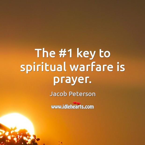 The #1 key to spiritual warfare is prayer
