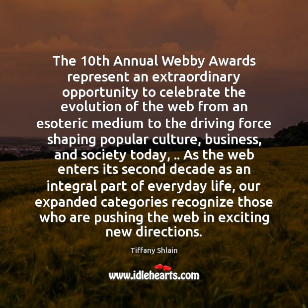 The 10th Annual Webby Awards represent an extraordinary opportunity to celebrate the Image