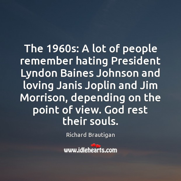 The 1960s: A lot of people remember hating President Lyndon Baines Johnson Image