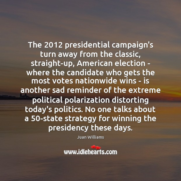 Image, The 2012 presidential campaign's turn away from the classic, straight-up, American election –