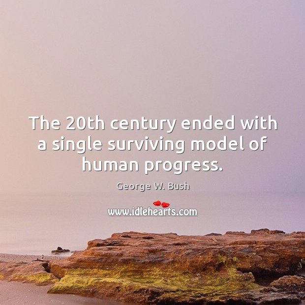 The 20th century ended with a single surviving model of human progress. Image