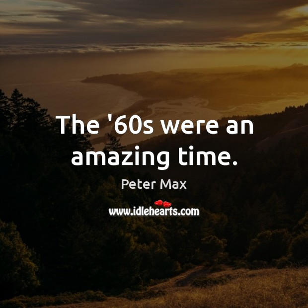The '60s were an amazing time. Image