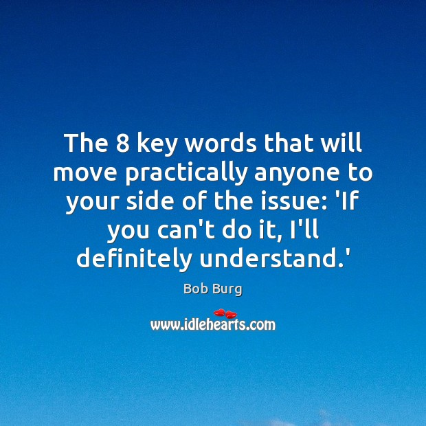 Image, The 8 key words that will move practically anyone to your side of