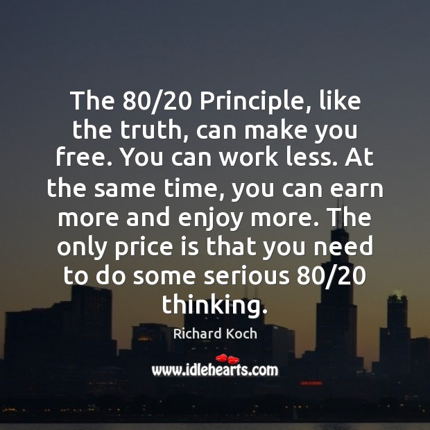 Image, The 80/20 Principle, like the truth, can make you free. You can work