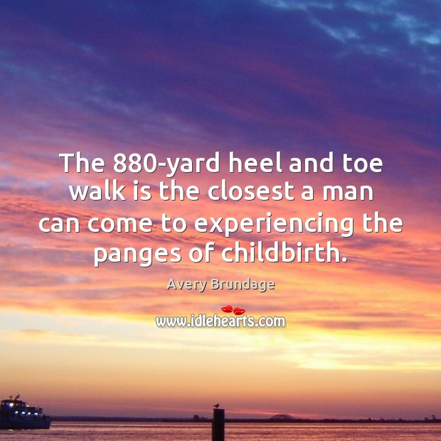 Image, The 880-yard heel and toe walk is the closest a man can