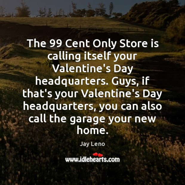 Image, The 99 Cent Only Store is calling itself your Valentine's Day headquarters. Guys,