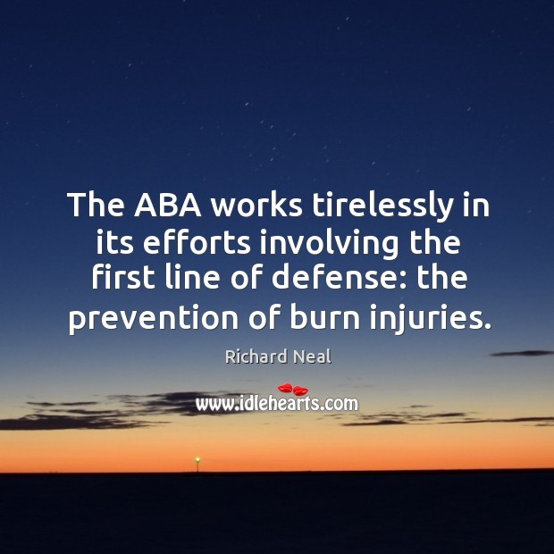 The aba works tirelessly in its efforts involving the first line of defense: the prevention of burn injuries. Image