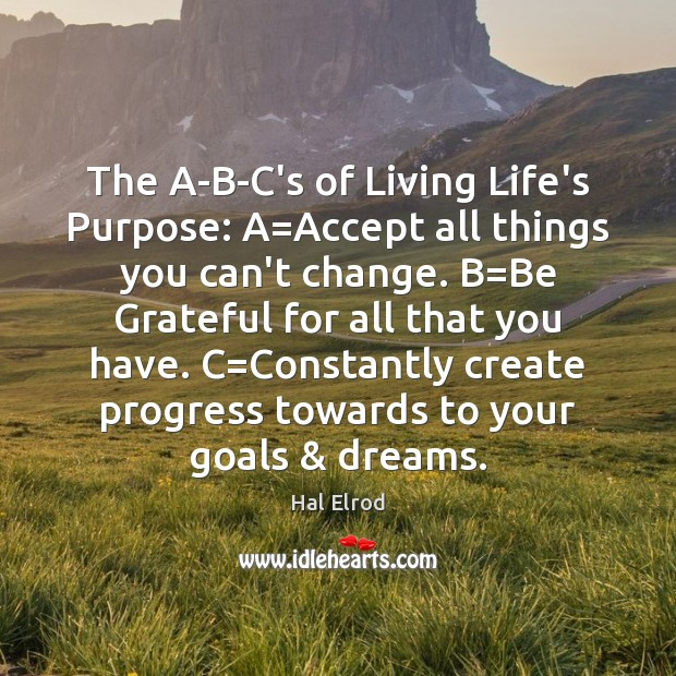 The A-B-C's of Living Life's Purpose: A=Accept all things you can't Image