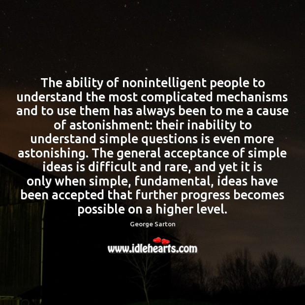The ability of nonintelligent people to understand the most complicated mechanisms and Image