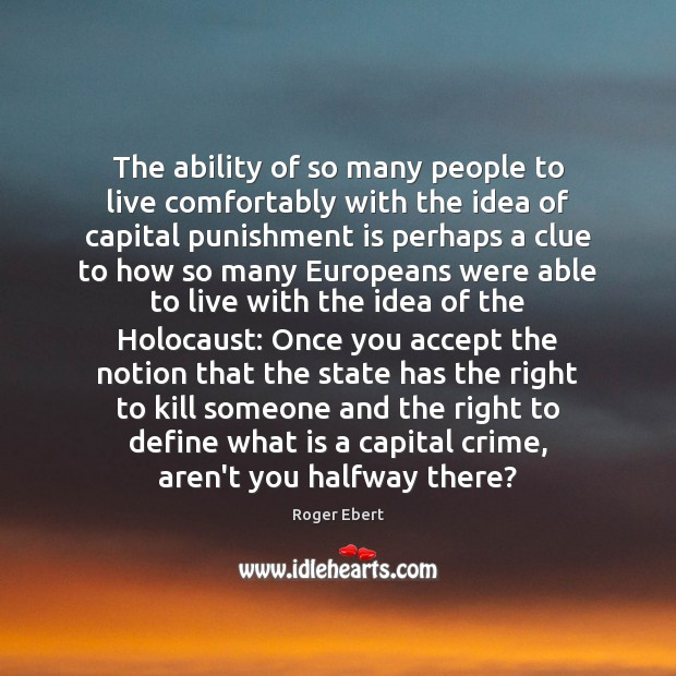 The ability of so many people to live comfortably with the idea Punishment Quotes Image