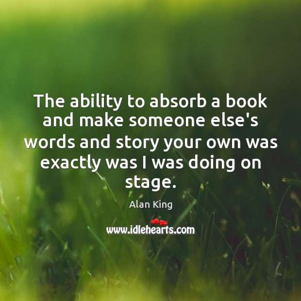 Image, The ability to absorb a book and make someone else's words and