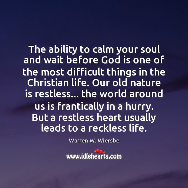 The ability to calm your soul and wait before God is one Image
