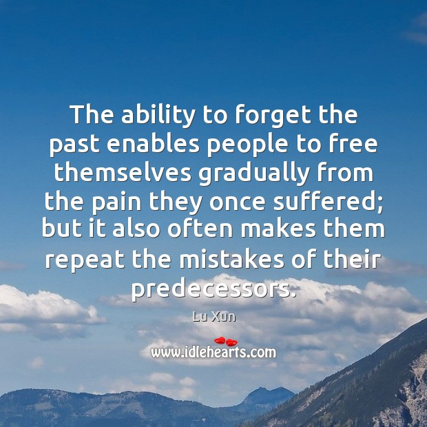 The ability to forget the past enables people to free themselves gradually Image