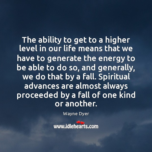The ability to get to a higher level in our life means Image