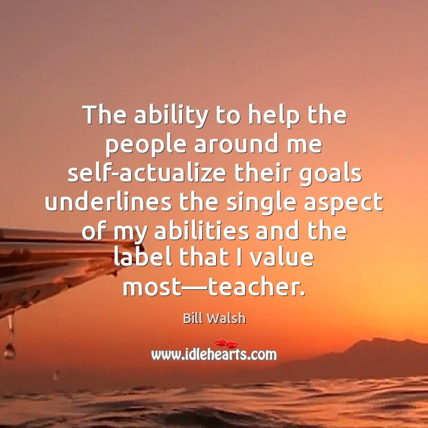 The ability to help the people around me self-actualize their goals underlines Image