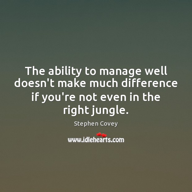Image, The ability to manage well doesn't make much difference if you're not