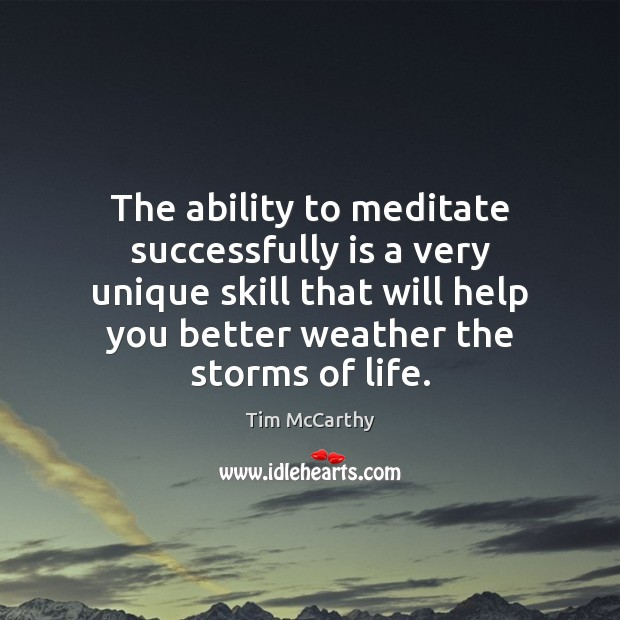 The ability to meditate successfully is a very unique skill that will Image