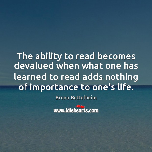 Image, The ability to read becomes devalued when what one has learned to